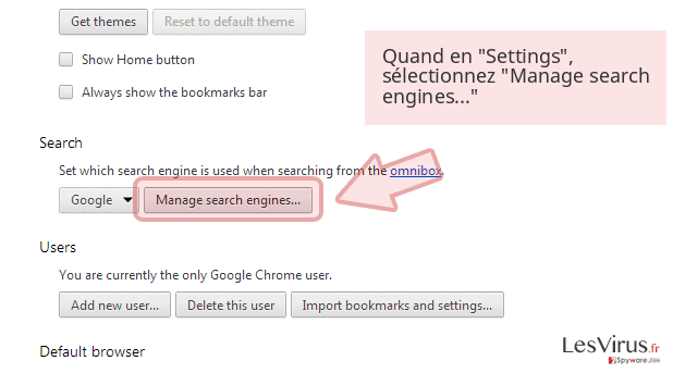 Quand en 'Settings', sélectionnez 'Manage search engines...'