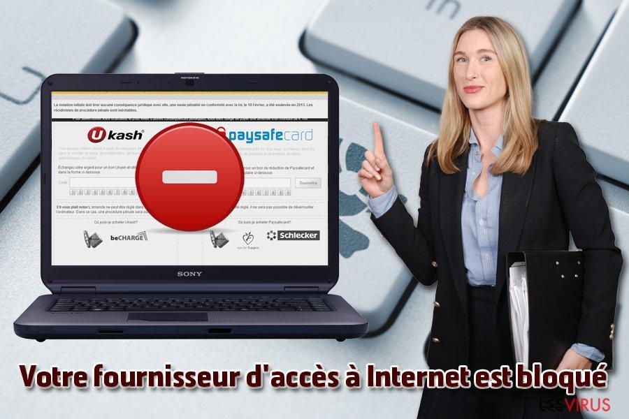 le virus « Votre fournisseur d'accès à Internet est bloqué »